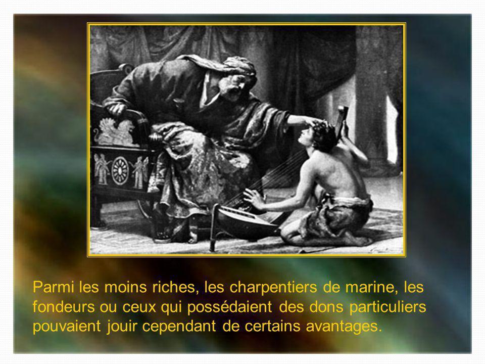 Parmi les moins riches, les charpentiers de marine, les fondeurs ou ceux qui possédaient des dons particuliers pouvaient jouir cependant de certains avantages.