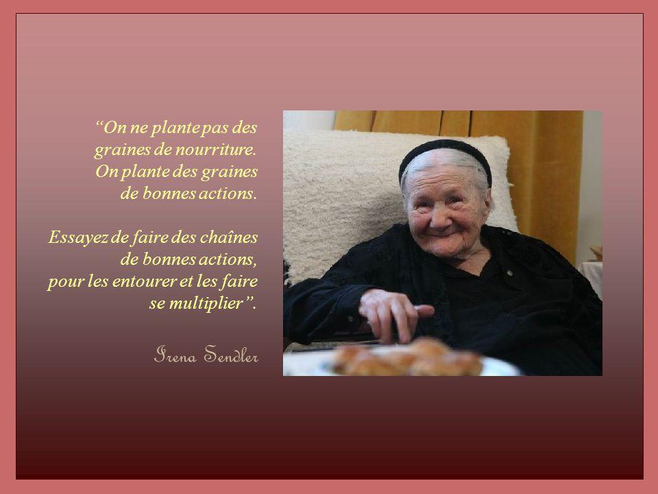 Irena Sendler On ne plante pas des graines de nourriture.