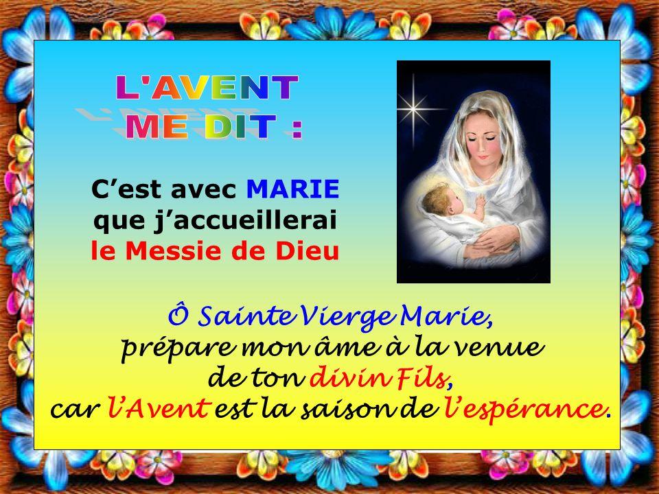 C'est avec MARIE que j'accueillerai le Messie de Dieu