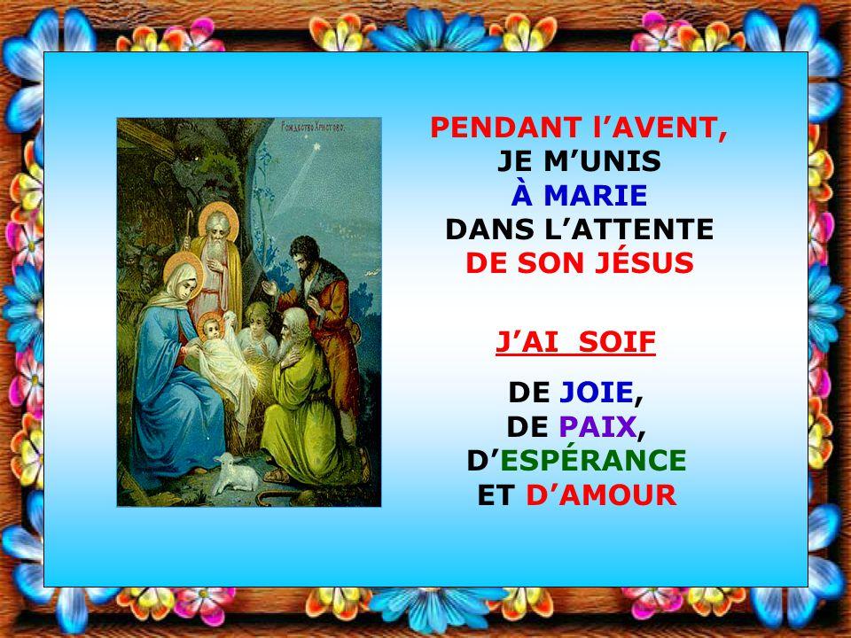 PENDANT l'AVENT, JE M'UNIS À MARIE DANS L'ATTENTE DE SON JÉSUS
