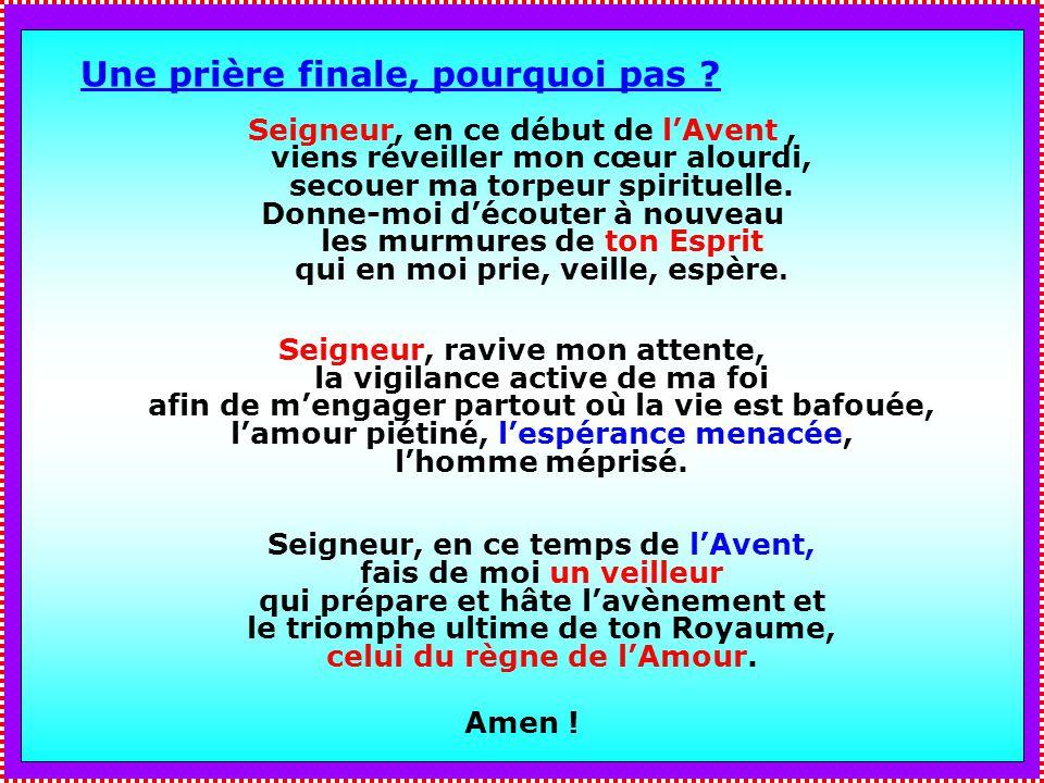 . . Une prière finale, pourquoi pas