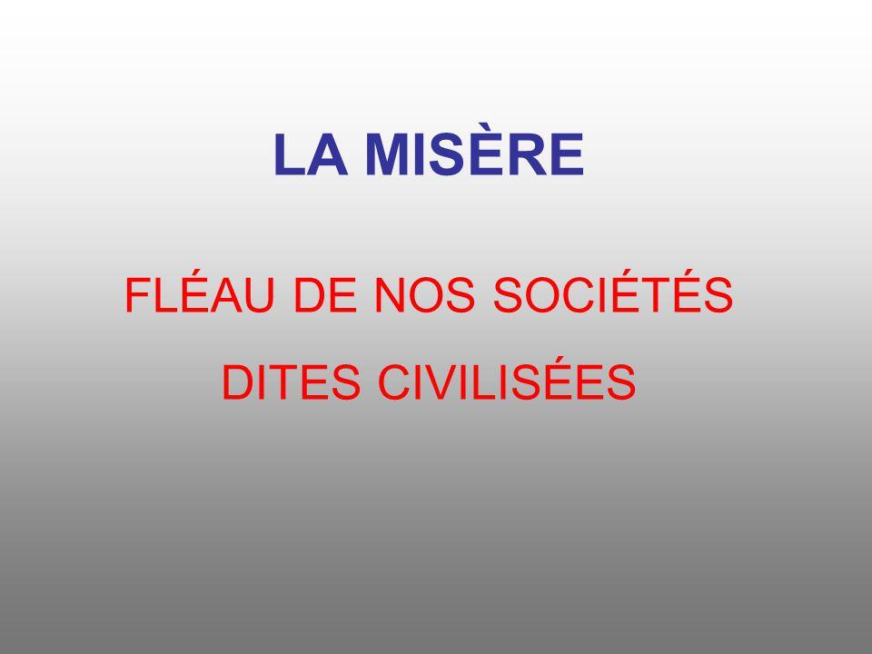 FLÉAU DE NOS SOCIÉTÉS DITES CIVILISÉES