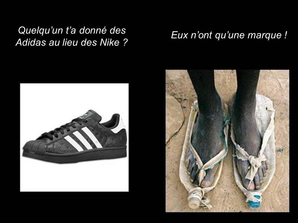 Quelqu'un t'a donné des Adidas au lieu des Nike