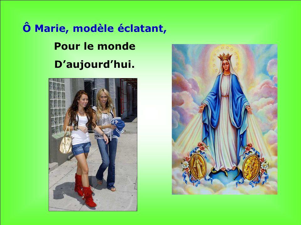 Ô Marie, modèle éclatant,