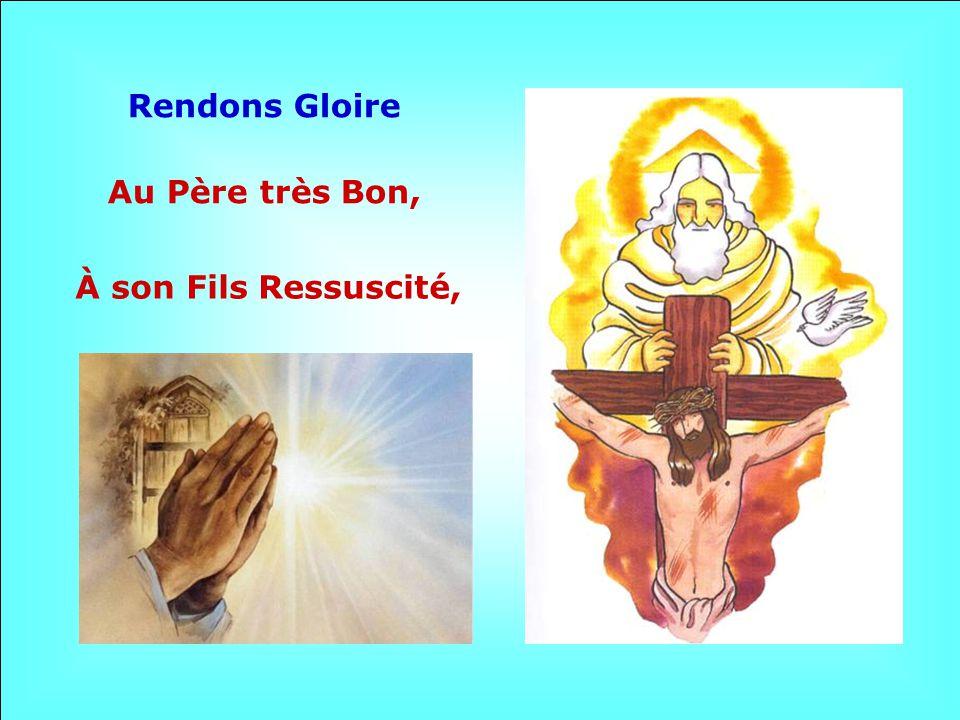 Rendons Gloire Au Père très Bon, À son Fils Ressuscité,