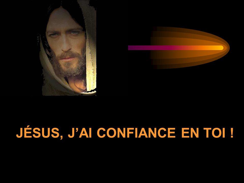 JÉSUS, J'AI CONFIANCE EN TOI !