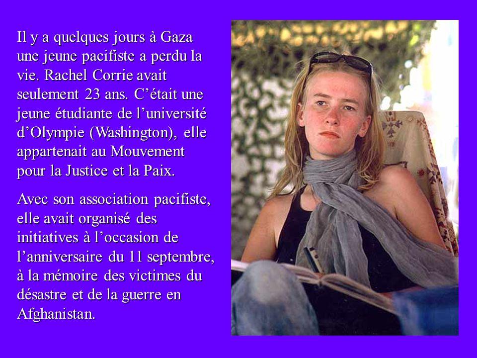 Il y a quelques jours à Gaza une jeune pacifiste a perdu la vie