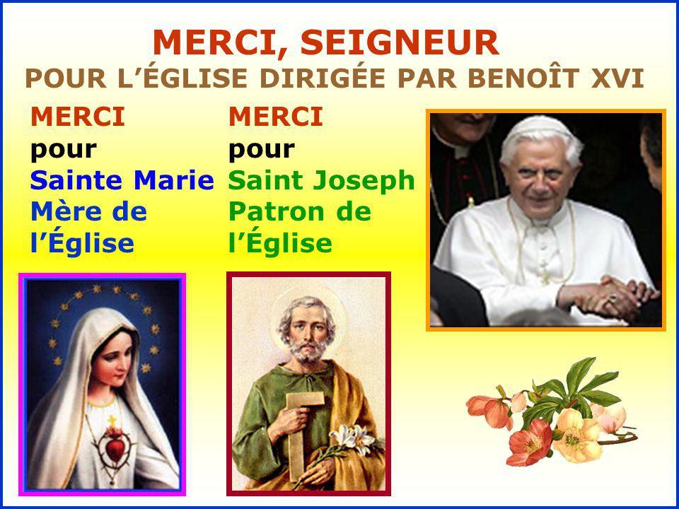 . MERCI, SEIGNEUR POUR L'ÉGLISE DIRIGÉE PAR BENOÎT XVI .
