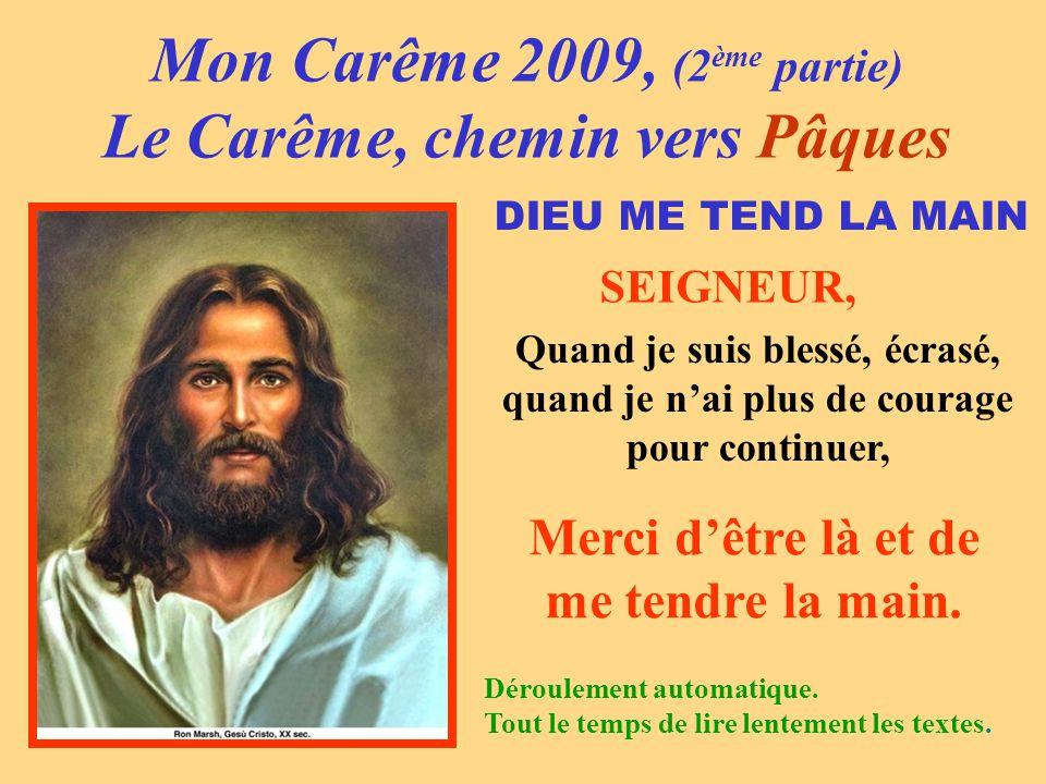 Mon Carême 2009, (2ème partie) Le Carême, chemin vers Pâques
