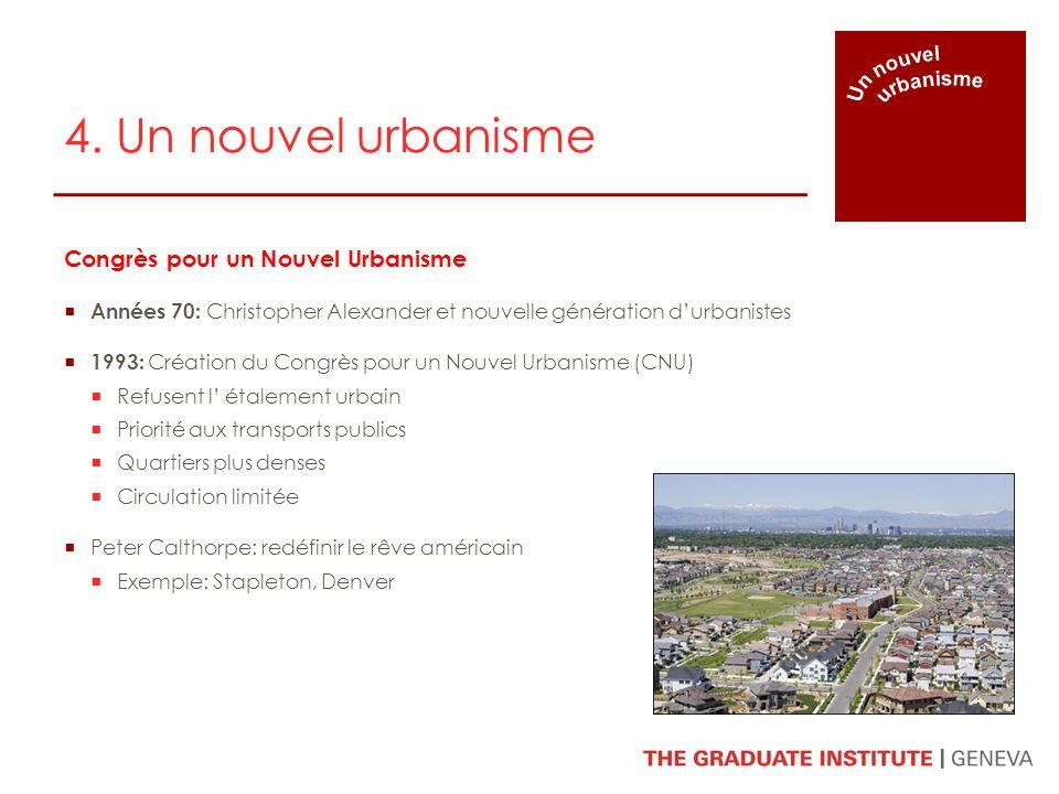 4. Un nouvel urbanisme Congrès pour un Nouvel Urbanisme Un nouvel