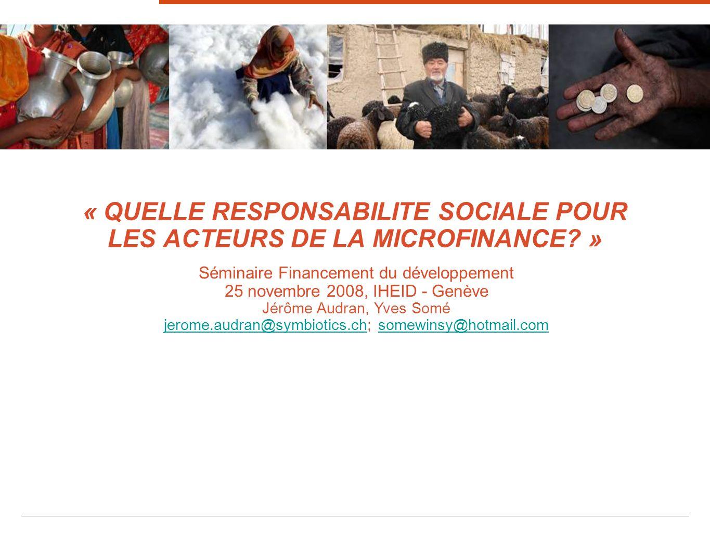 « QUELLE RESPONSABILITE SOCIALE POUR LES ACTEURS DE LA MICROFINANCE »