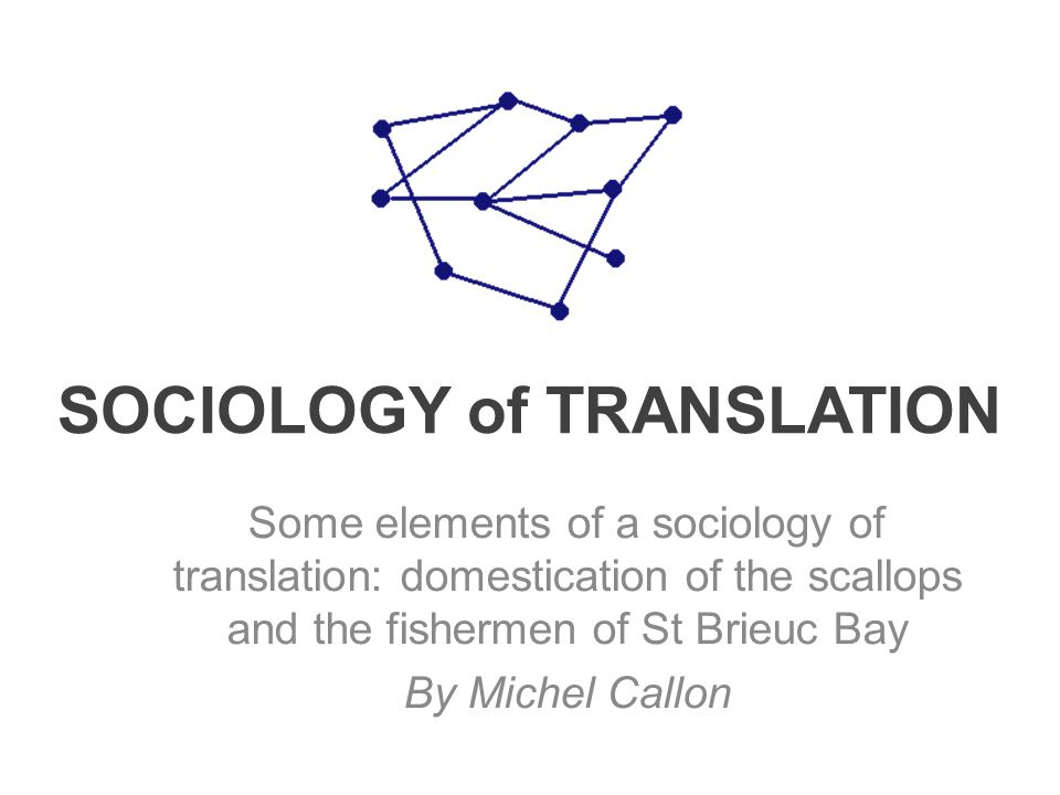 SOCIOLOGY of TRANSLATION