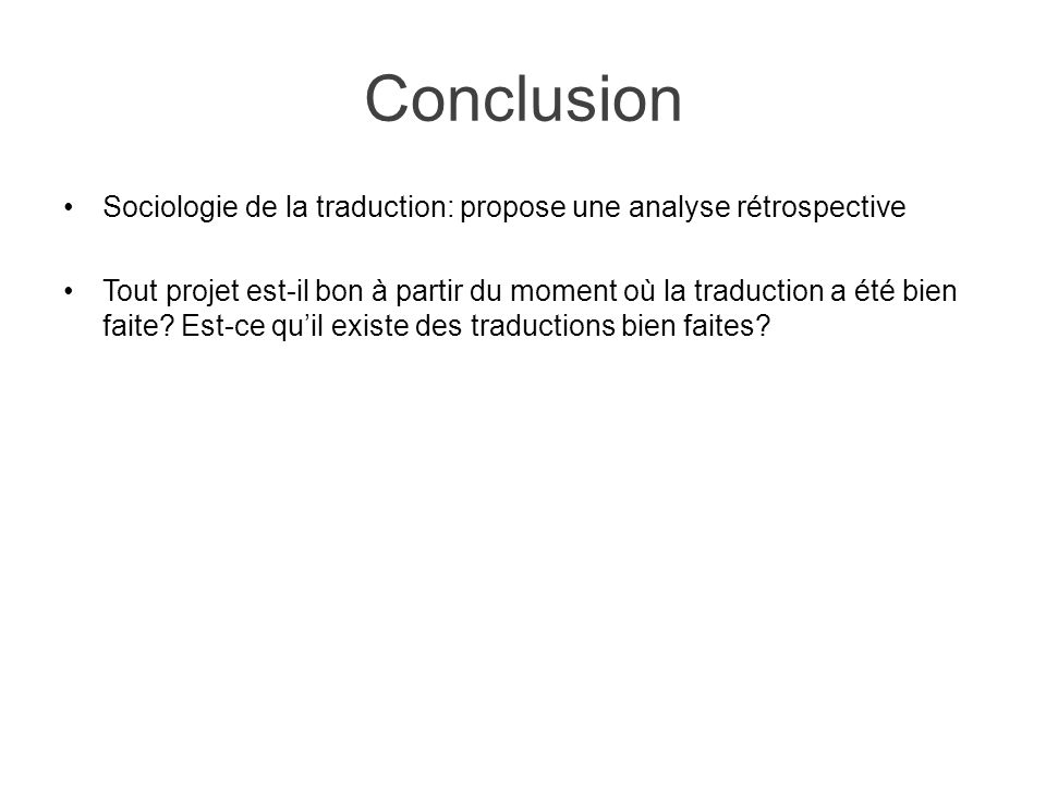 Conclusion Sociologie de la traduction: propose une analyse rétrospective.
