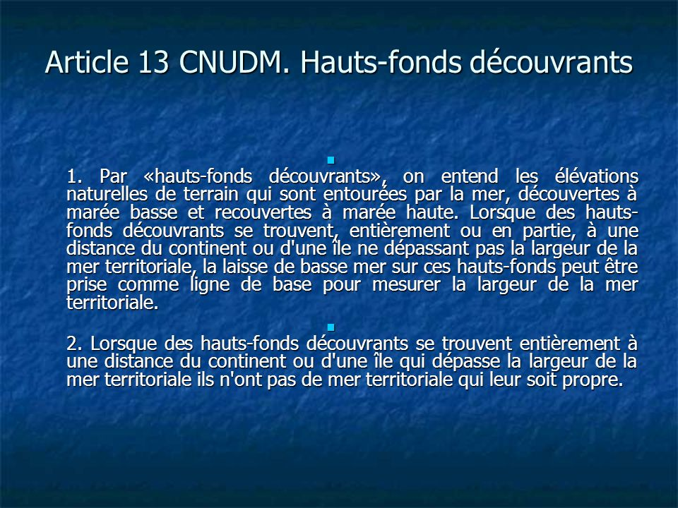 Article 13 CNUDM. Hauts-fonds découvrants
