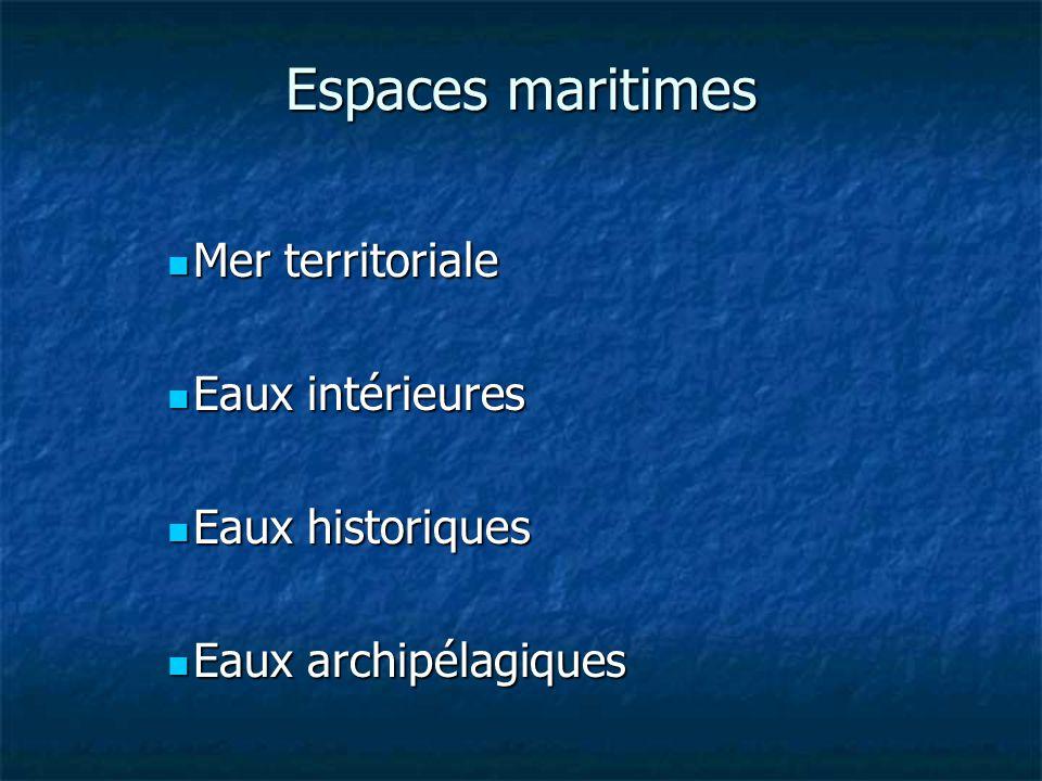 Espaces maritimes Mer territoriale Eaux intérieures Eaux historiques