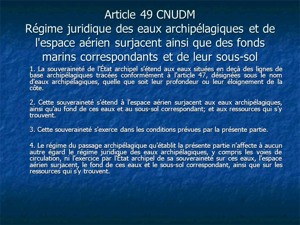 Article 49 CNUDM Régime juridique des eaux archipélagiques et de l espace aérien surjacent ainsi que des fonds marins correspondants et de leur sous-sol