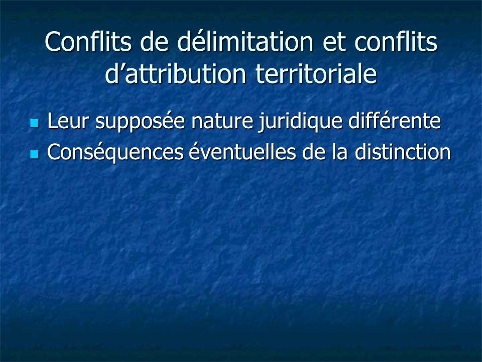Conflits de délimitation et conflits d'attribution territoriale