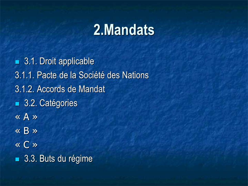 2.Mandats 3.1. Droit applicable 3.1.1. Pacte de la Société des Nations