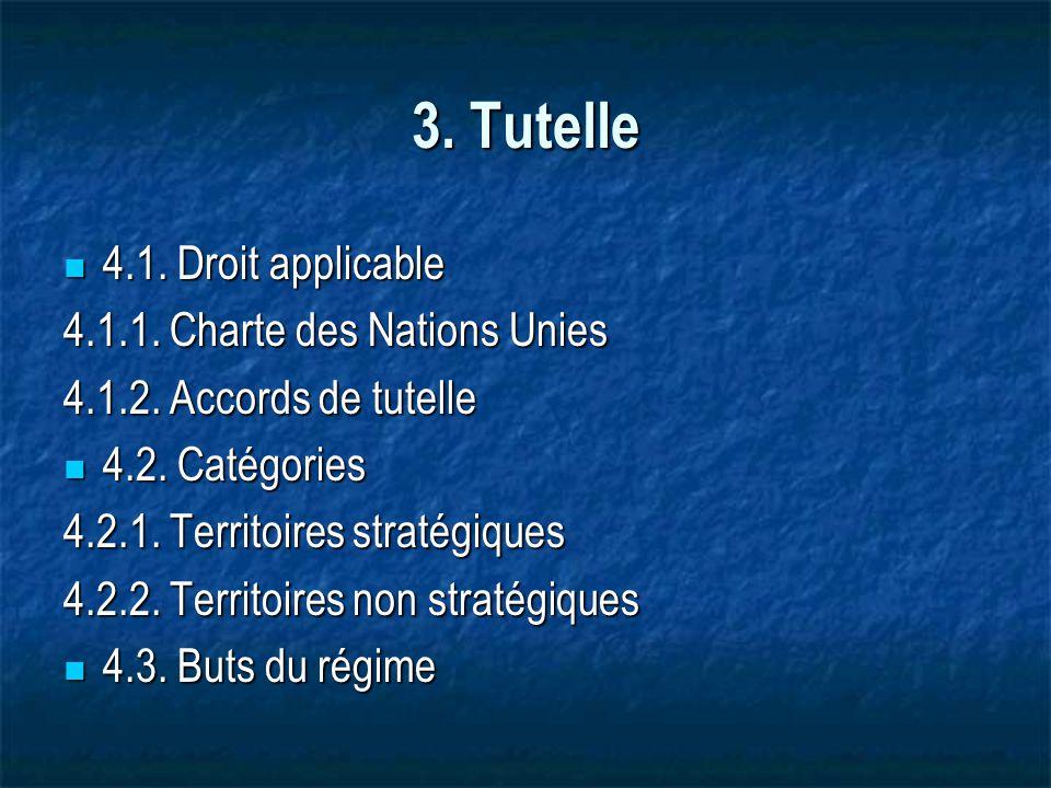 3. Tutelle 4.1. Droit applicable 4.1.1. Charte des Nations Unies