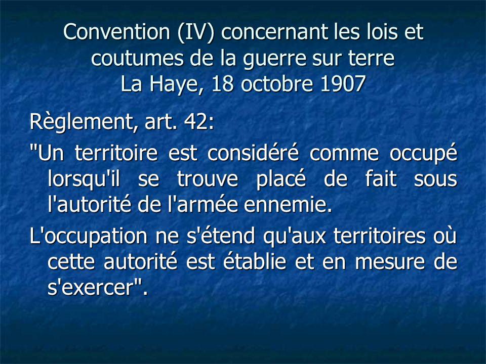 Convention (IV) concernant les lois et coutumes de la guerre sur terre La Haye, 18 octobre 1907