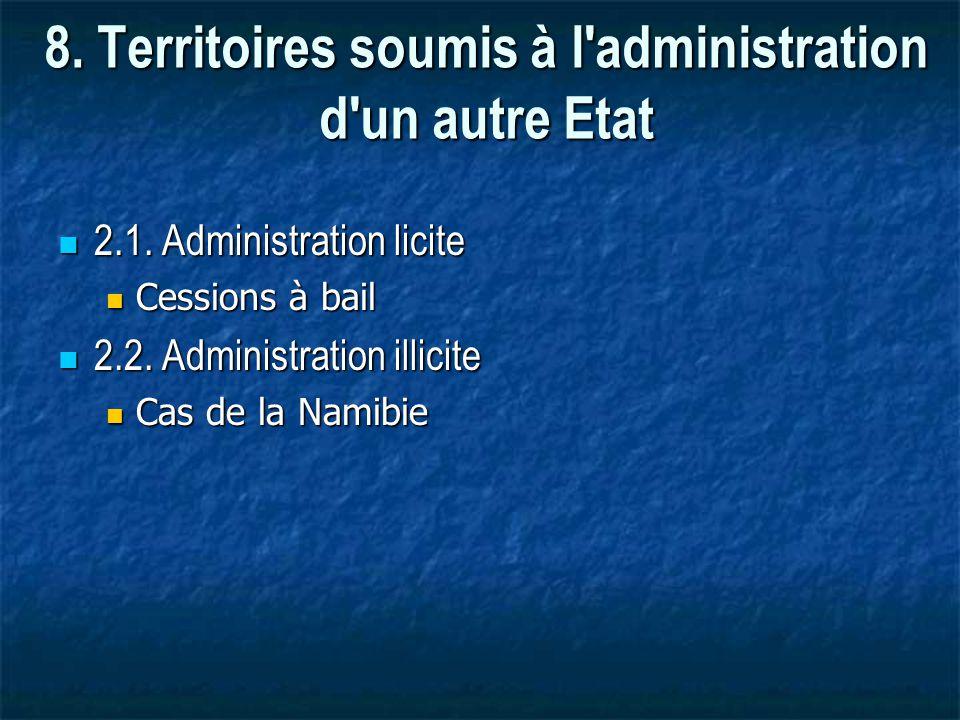 8. Territoires soumis à l administration d un autre Etat
