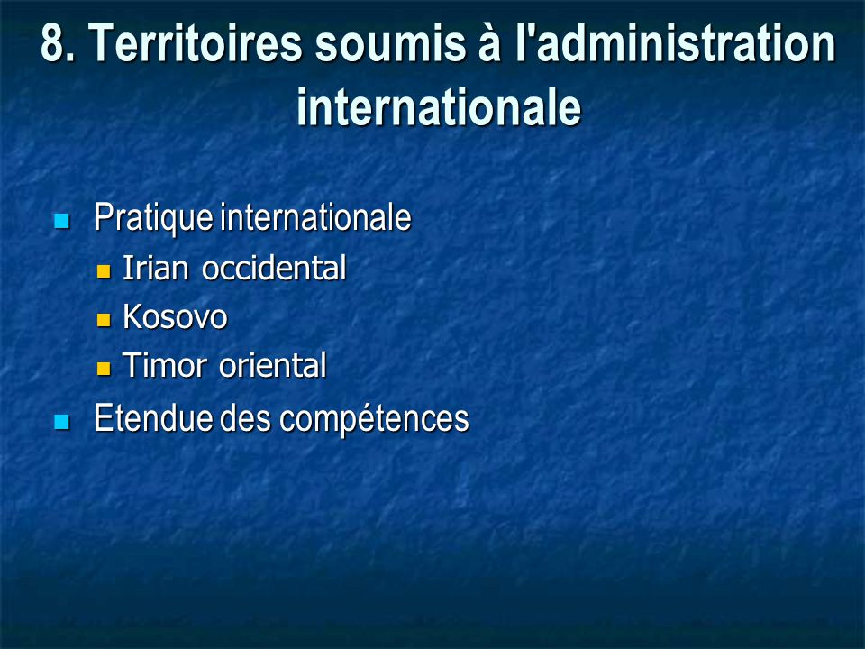 8. Territoires soumis à l administration internationale
