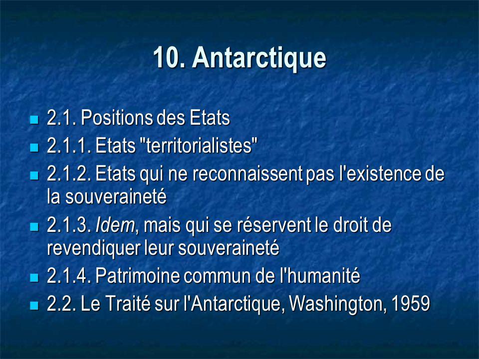 10. Antarctique 2.1. Positions des Etats