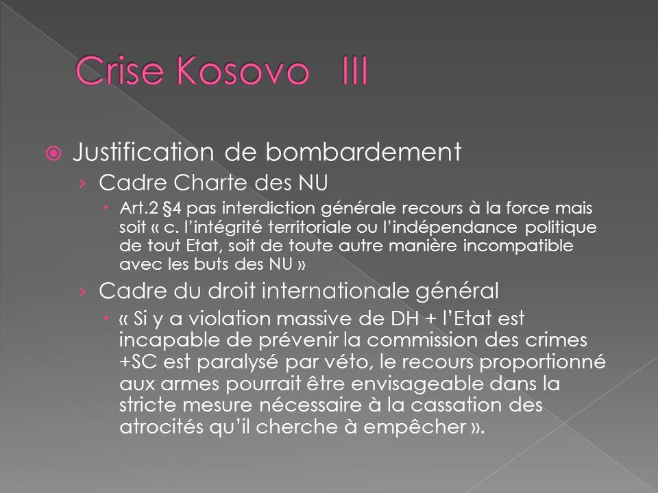 Crise Kosovo III Justification de bombardement Cadre Charte des NU