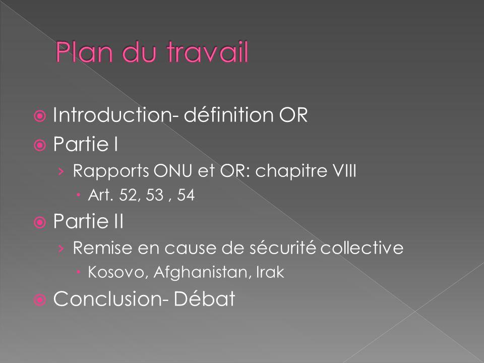 Plan du travail Introduction- définition OR Partie I Partie II