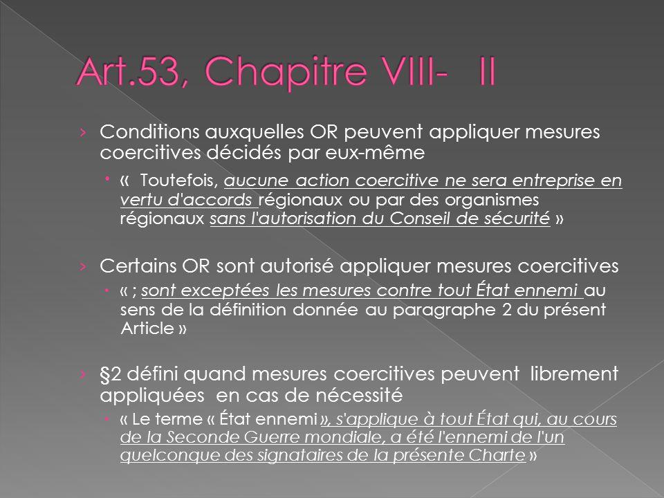 Art.53, Chapitre VIII- II Conditions auxquelles OR peuvent appliquer mesures coercitives décidés par eux-même.