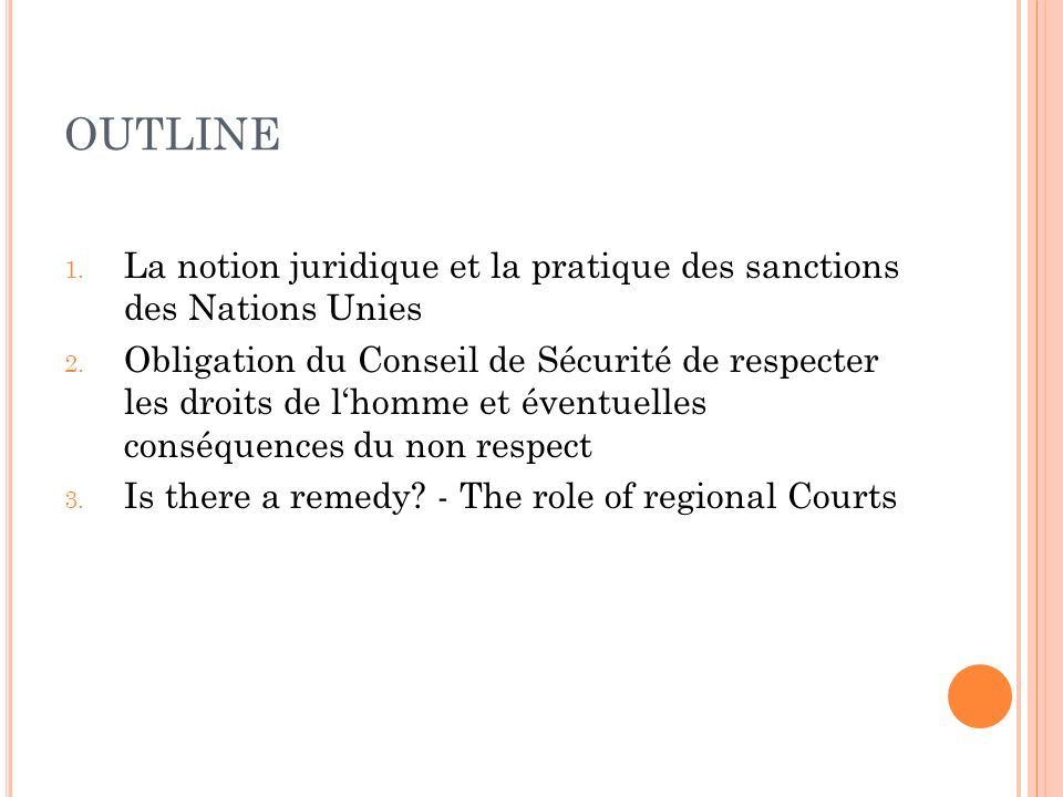 OUTLINE La notion juridique et la pratique des sanctions des Nations Unies.