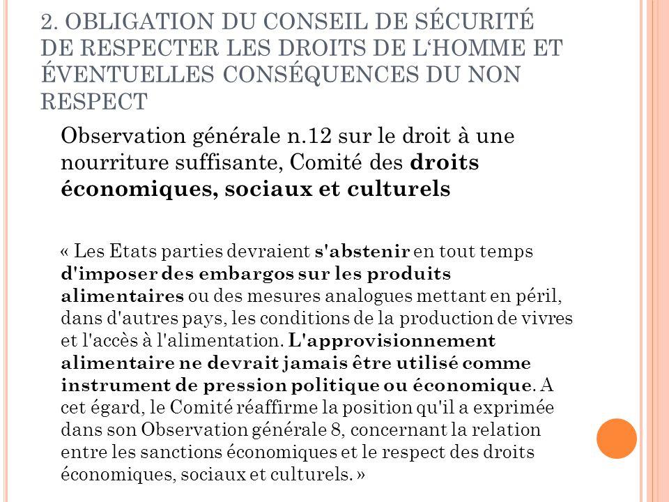 2. OBLIGATION DU CONSEIL DE SÉCURITÉ DE RESPECTER LES DROITS DE L'HOMME ET ÉVENTUELLES CONSÉQUENCES DU NON RESPECT