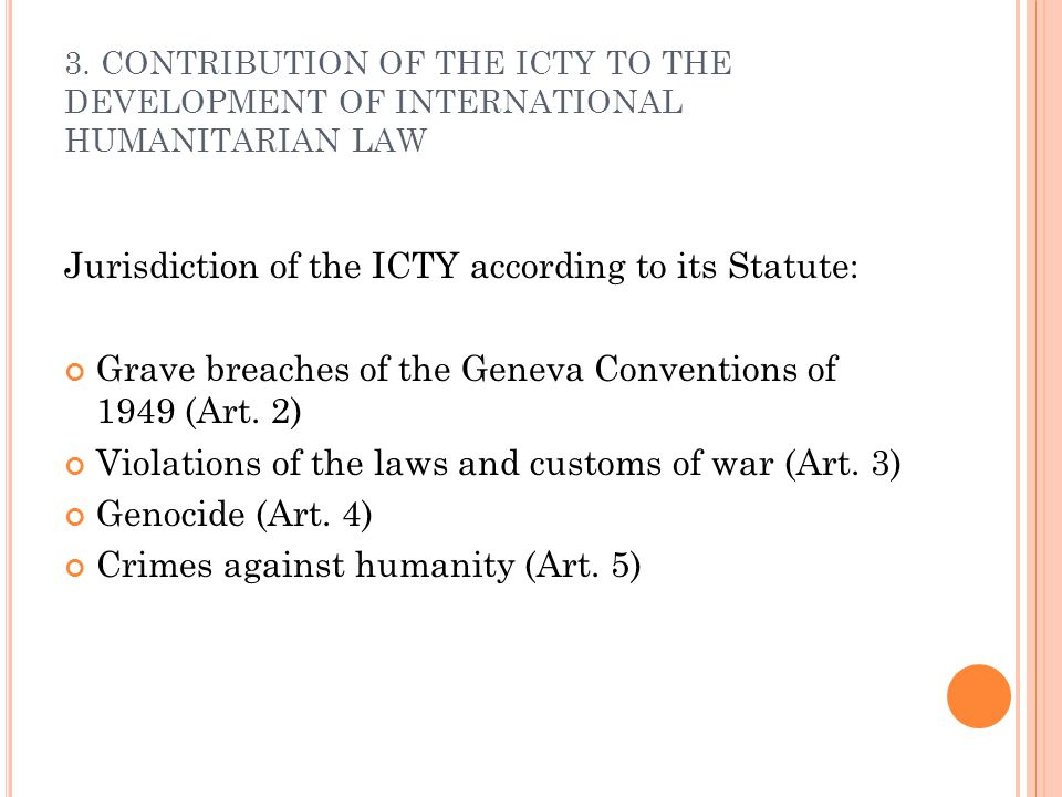 Jurisdiction of the ICTY according to its Statute: