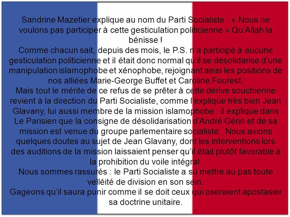 Sandrine Mazetier explique au nom du Parti Socialiste : « Nous ne voulons pas participer à cette gesticulation politicienne » Qu'Allah la bénisse !