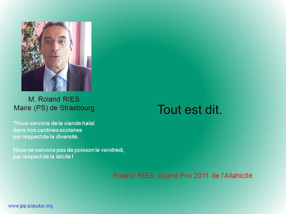 Tout est dit. M. Roland RIES Maire (PS) de Strasbourg