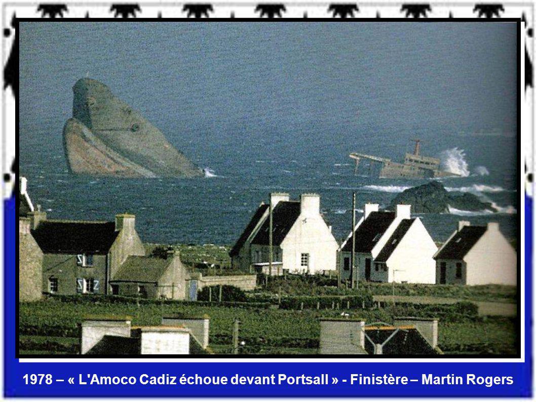 1978 – « L Amoco Cadiz échoue devant Portsall » - Finistère – Martin Rogers