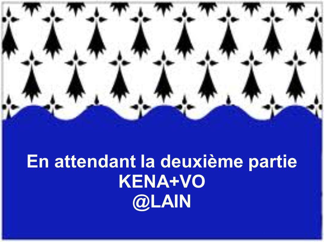 En attendant la deuxième partie KENA+VO @LAIN