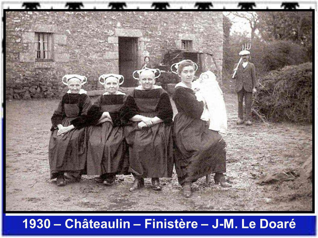 1930 – Châteaulin – Finistère – J-M. Le Doaré