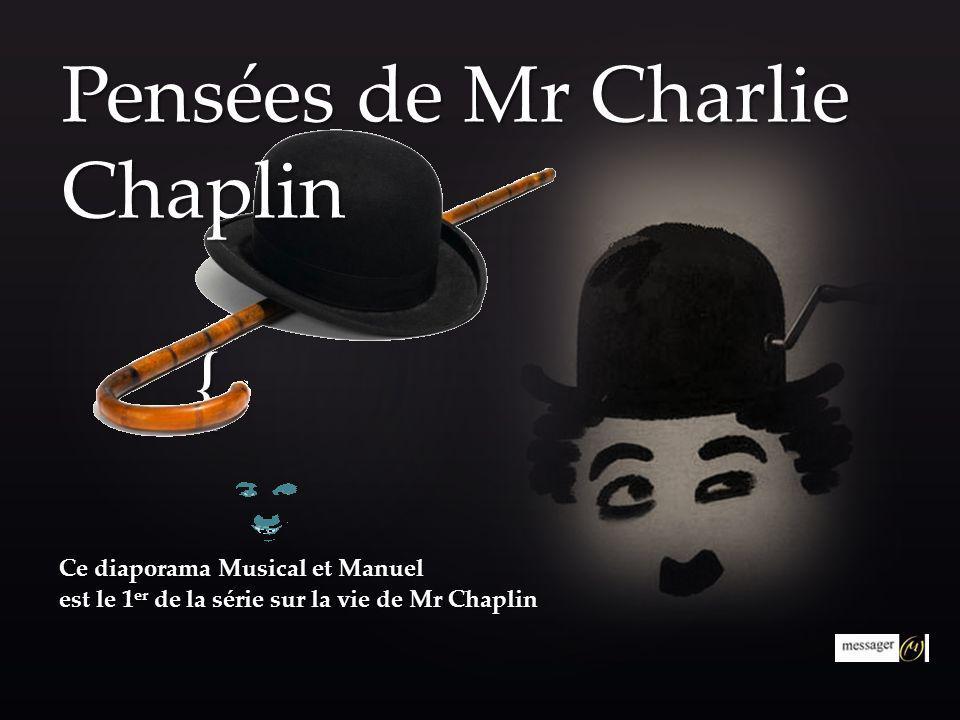 Pensées de Mr Charlie Chaplin