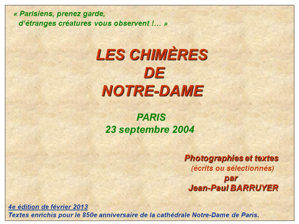 DE NOTRE-DAME LES CHIMÈRES « Parisiens, prenez garde, PARIS