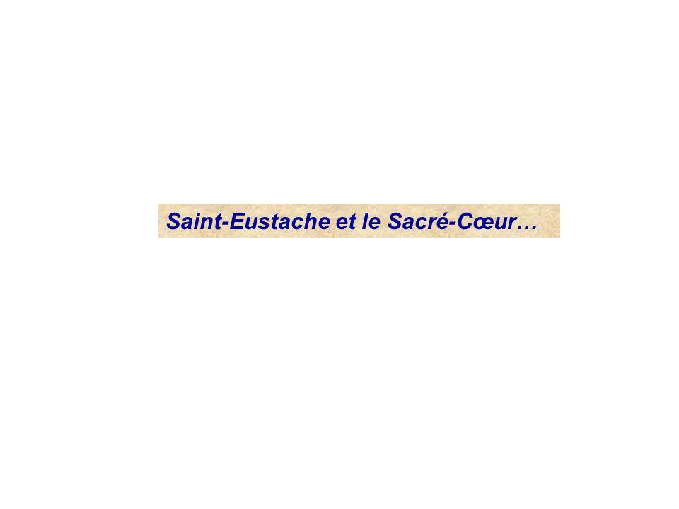 Saint-Eustache et le Sacré-Cœur…