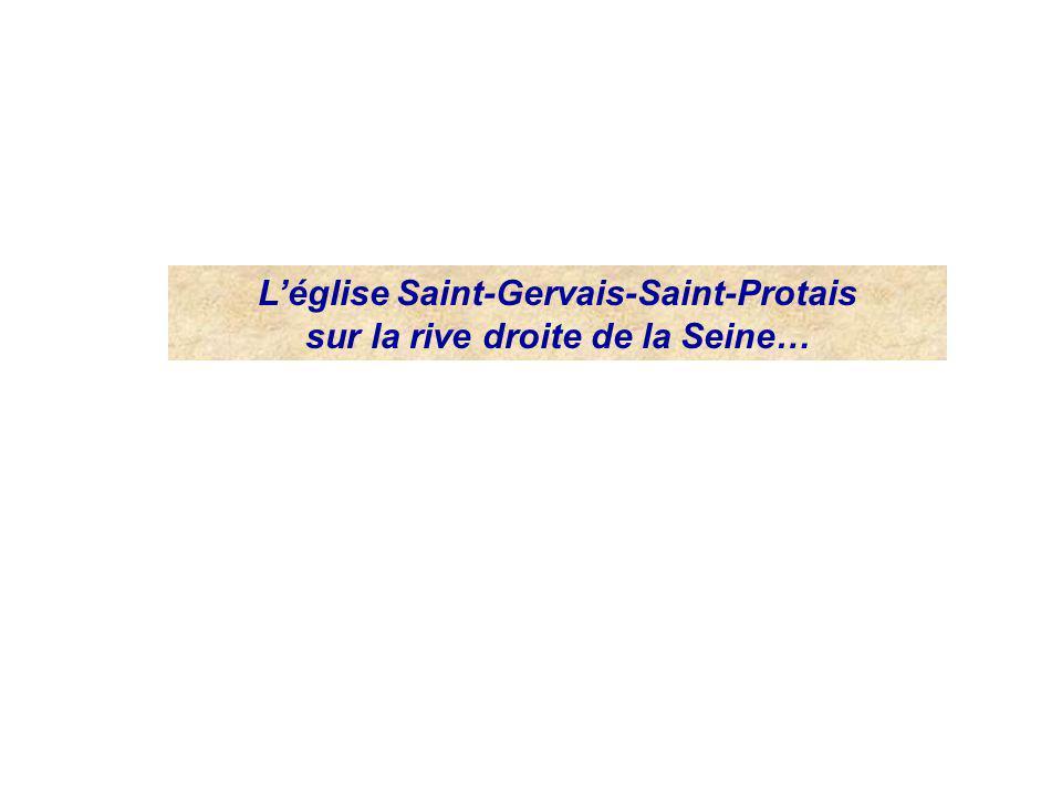 L'église Saint-Gervais-Saint-Protais sur la rive droite de la Seine…