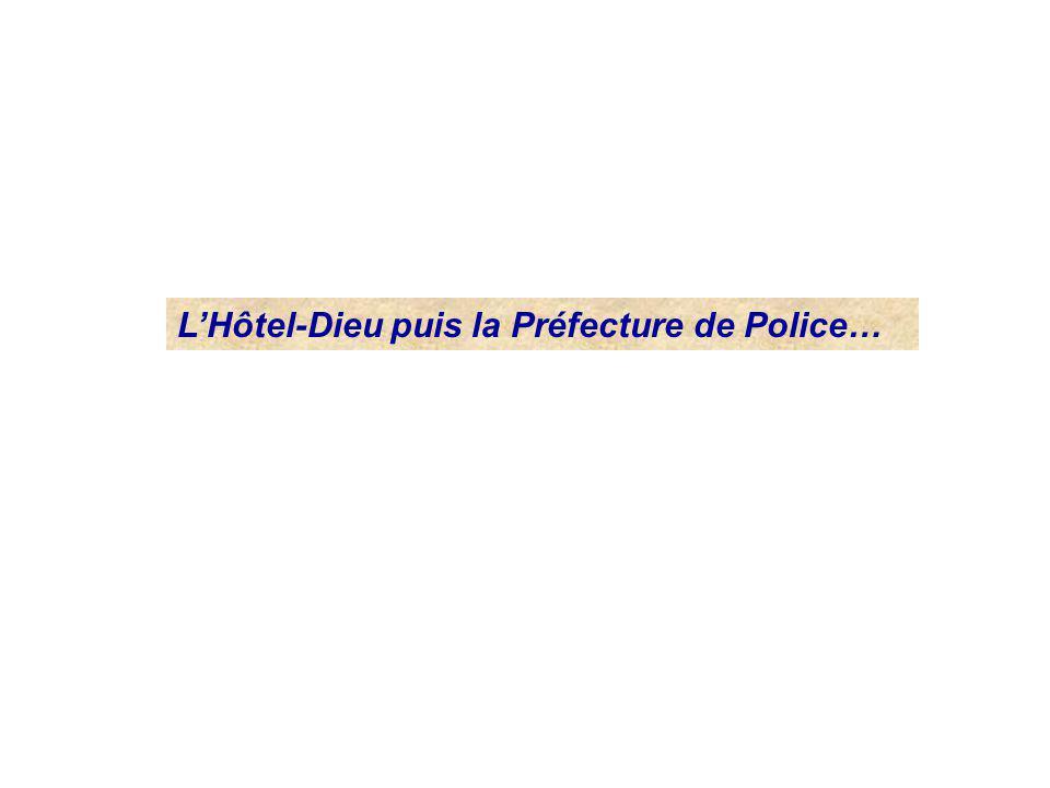 L'Hôtel-Dieu puis la Préfecture de Police…