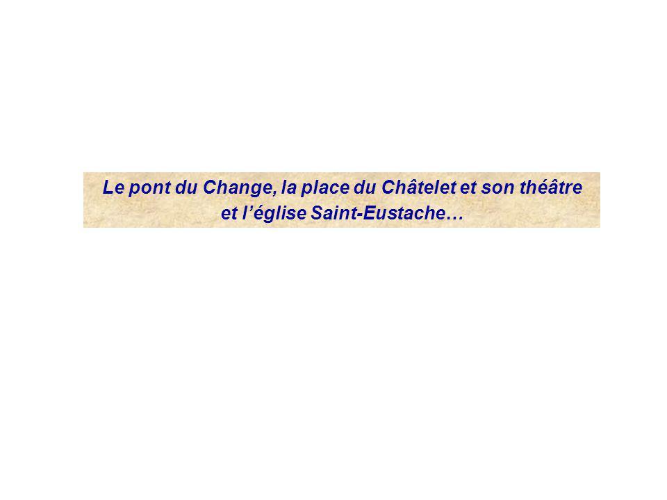 Le pont du Change, la place du Châtelet et son théâtre