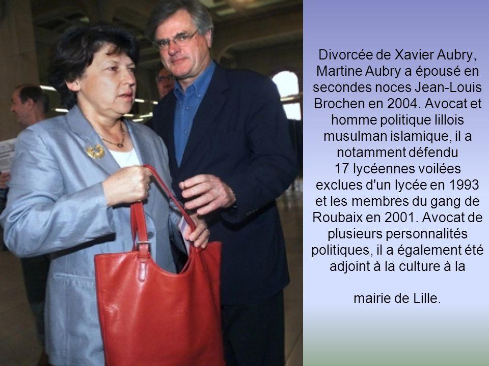 Divorcée de Xavier Aubry, Martine Aubry a épousé en secondes noces Jean-Louis Brochen en 2004.