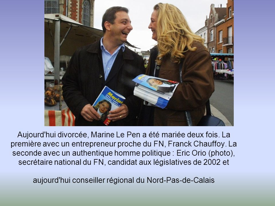Aujourd hui divorcée, Marine Le Pen a été mariée deux fois