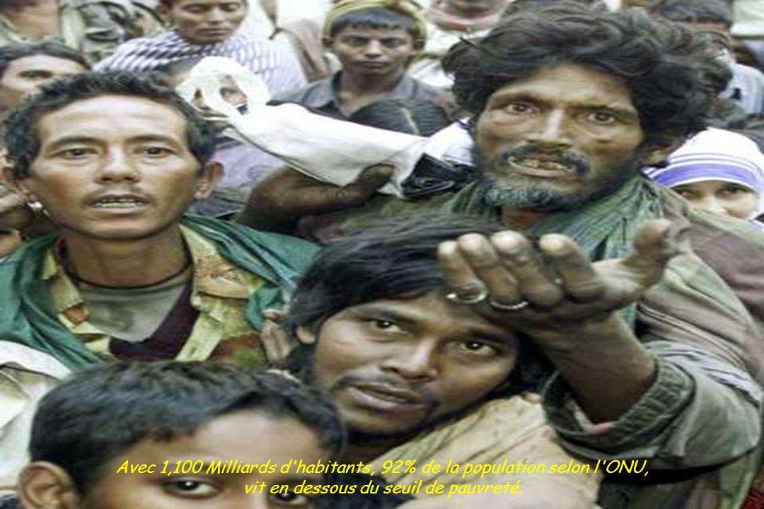 Avec 1,100 Milliards d habitants, 92% de la population selon l ONU,