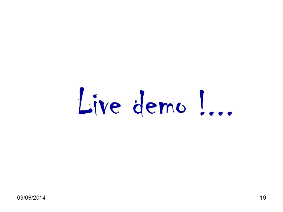Live demo !... 01/04/2017