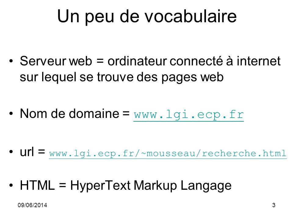 Un peu de vocabulaire Serveur web = ordinateur connecté à internet sur lequel se trouve des pages web.