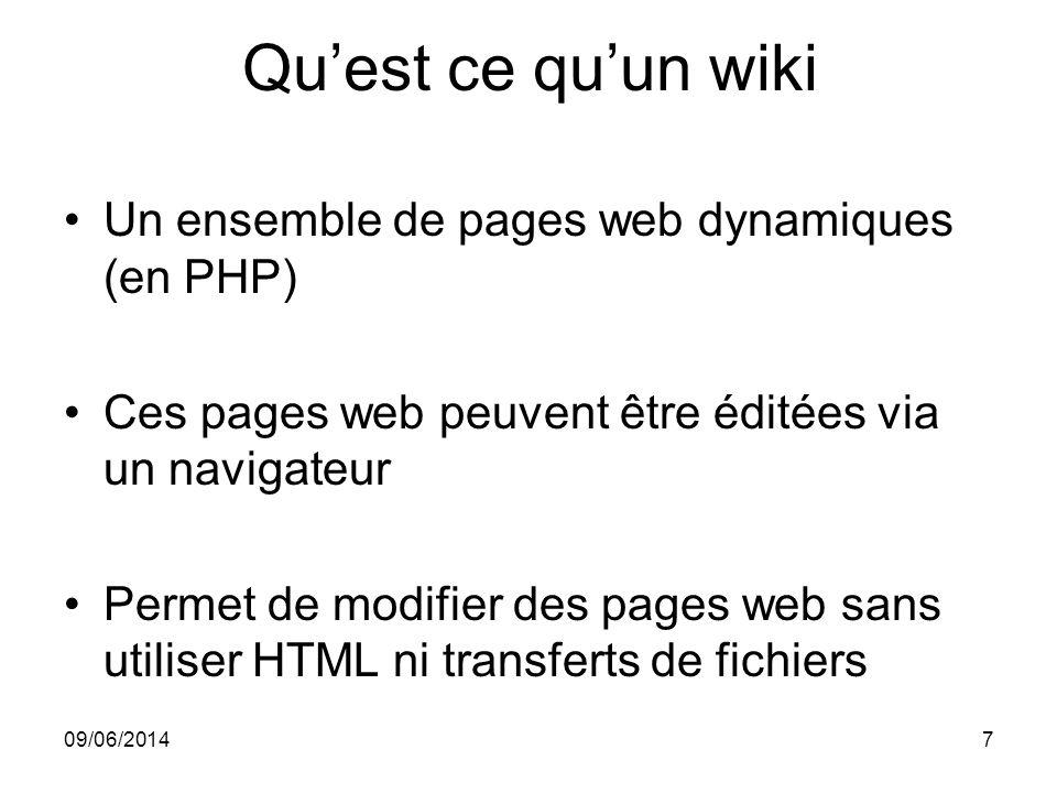 Qu'est ce qu'un wiki Un ensemble de pages web dynamiques (en PHP)